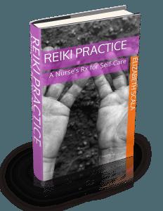 Reiki Practice: A Nurse's Rx for Self-Care by Elizabeth Scala
