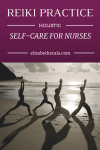 Reiki Practice: Self-Care for Nurses #Reiki #nursingfromwithin
