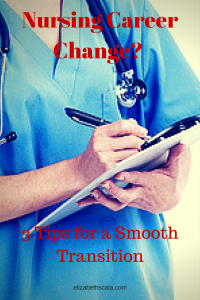 Nursing Career Change? 3 Tips for A Smooth Transition #YourNextShift