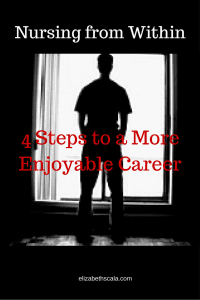 Nursing from Within: 4 Steps to Enjoying Your Career #nursingfromwithin