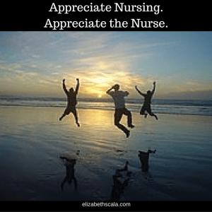 Appreciate Nursing. Appreciate the Nurse.