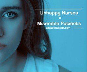 Unhappy Nurses = Miserable Patients