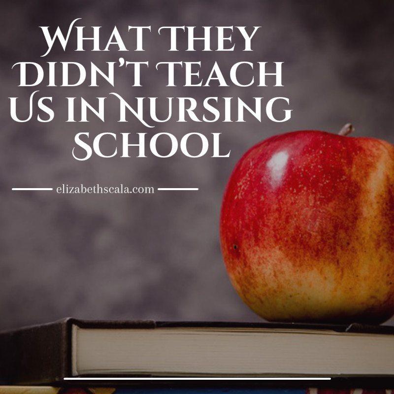 What They Didn't Teach Us in Nursing School