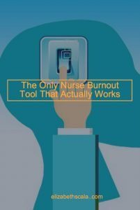 The Only Nurse Burnout Prevention Tool That Actually Works
