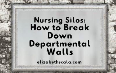 Nursing Silos: How to Break Down Departmental Walls
