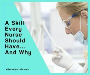 A Skill Every Nurse Should Have… And Why
