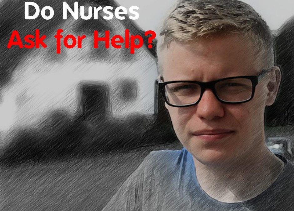 Do Nurses Ask for Help?