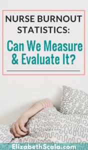 Nurse Burnout Statistics: Can We Measure and Evaluate It
