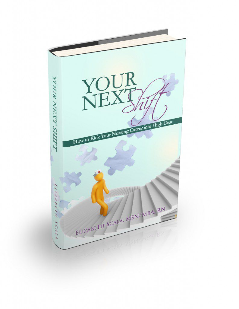 Your Next Shift book by Elizabeth Scala, MSN/MBA, RN #yournextshift