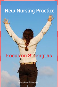 New Nursing Practice: Focus on Strengths