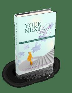 Your Next Shift by Elizabeth Scala, MSN/MBA, RN #yournextshift