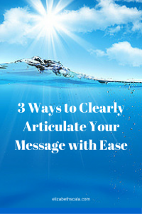 3 Ways to Clearly Articulate Your Message with Ease #yournextshift