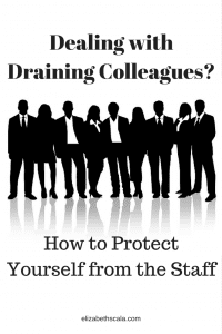 Dealing with Draining Colleagues: How to Protect Yourself from the Staff #yournextshift