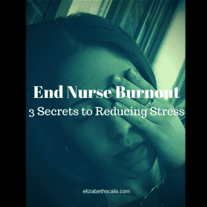 A Surprising Way to Decrease Stress in Nursing #nursingfromwithin