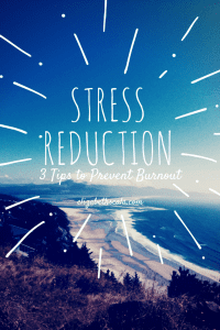 Stress Reduction: 3 Tips to Prevent Nurse Burnout #nursingfromwithin