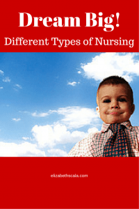 Dream Big! Different Types of Nurses #YourNextShift