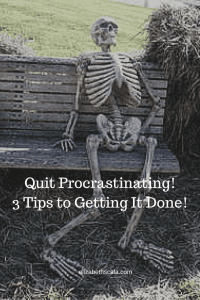 Quit Procrastinating! Three Tips to Getting Things Done #YourNextShift #nursingfromwithin