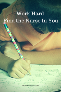 Work Hard Find the Nurse In You #nursingfromwithin #YourNextShift
