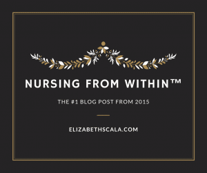 A Year in Review: Top 10 Blog Posts from Nursing from Within™