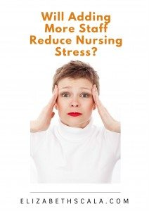 Will Adding More Staff Reduce Nursing Stress?