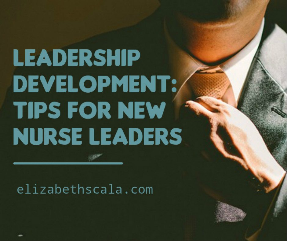 Leadership Development: Tips for New Nurse Leaders