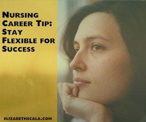 Nursing Career Tip: Stay Flexible for Success