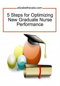 5 Steps for Optimizing New Graduate Nurse Performance