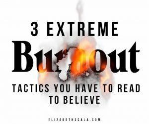 3 Extreme Burnout Recovery Strategies You Have to Read to Believe