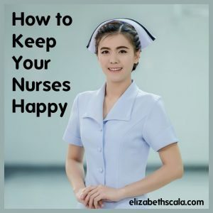 How to Keep Your Nurses Happy