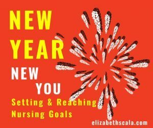 New Year. New You. Setting & Reaching Nursing Goals.