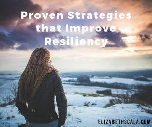Proven Strategies that Improve Resiliency
