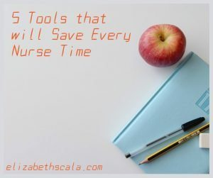 5 Tools that will Save Every Nurse Time