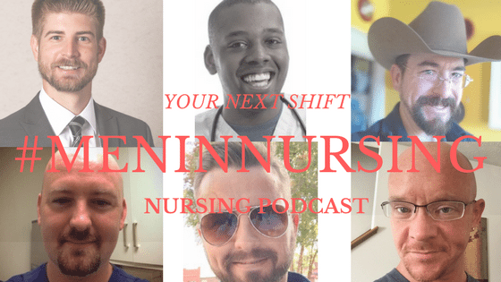 #yournextshift #meninnursing #podcast