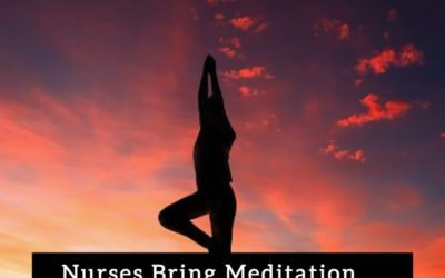 Nurses Bring Meditation Practice to Your Nursing Career
