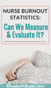 Nurse Burnout Statistics: Can We Measure and Evaluate It