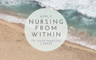 Apply Nursing from Within™ to Your Nursing Career