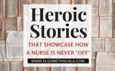 "Heroic Stories that Showcase How A Nurse is Never ""Off"""