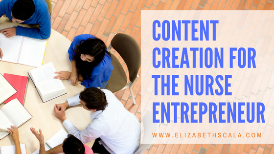 Content Creation for the Nurse Entrepreneur
