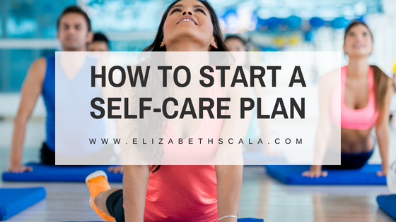 How to Start a Self-Care Plan