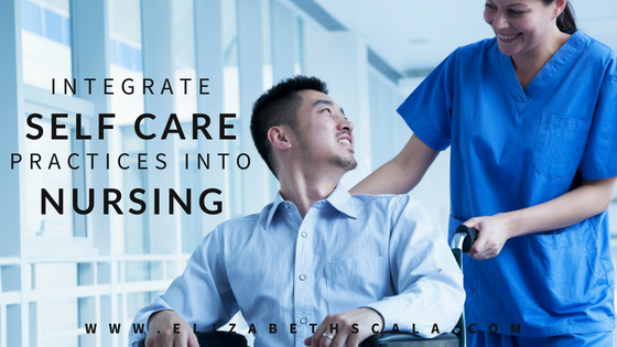 Integrate Self Care Practices Into Nursing