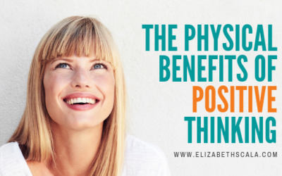 The Physical Benefits of Positive Thinking