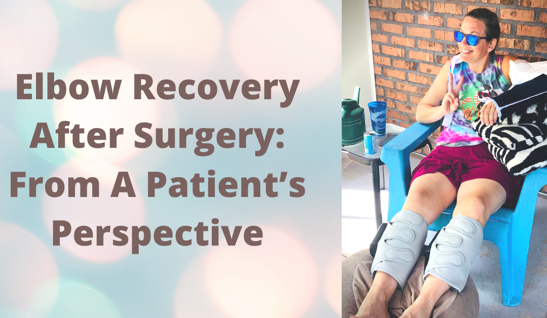 Elbow Recovery After Surgery: From A Patient's Perspective