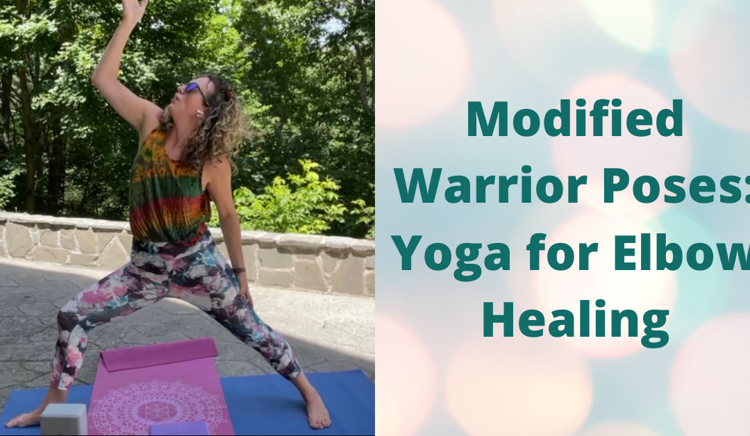 Modified Warrior Poses: Yoga for Elbow Healing